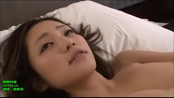 新絶対的美少女微博 粉粉苍 裸聊约炮 2d59z.cn 25 min
